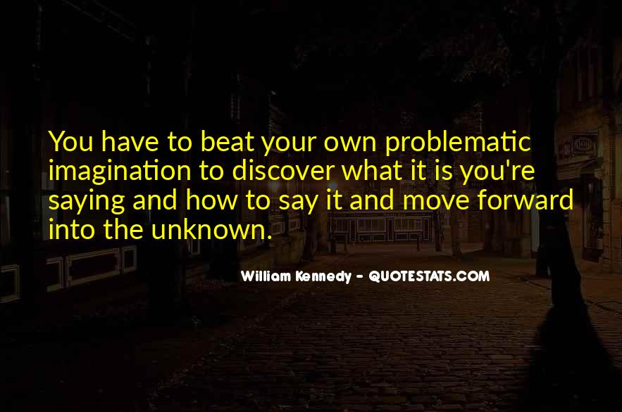William Kennedy Quotes #1547049
