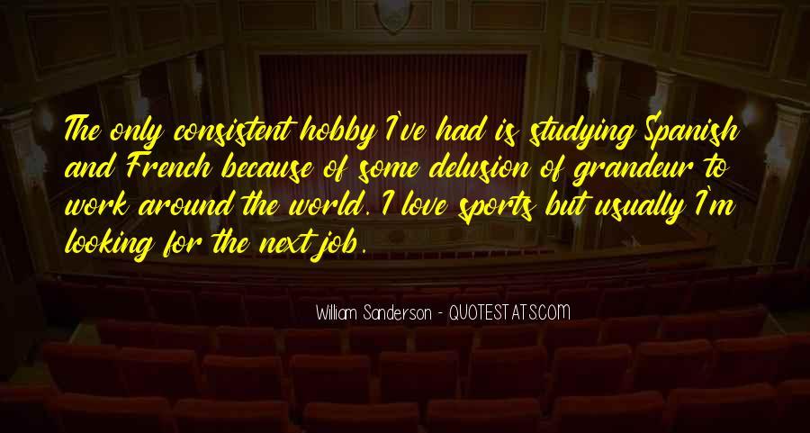 William Sanderson Quotes #1135117