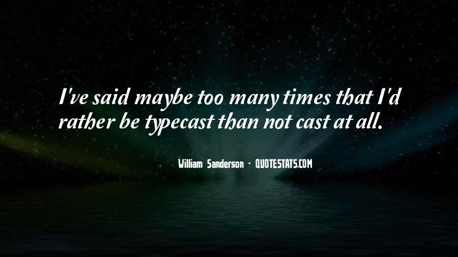William Sanderson Quotes #1280396
