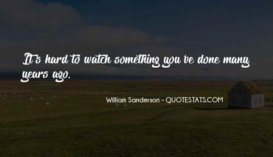William Sanderson Quotes #1380772
