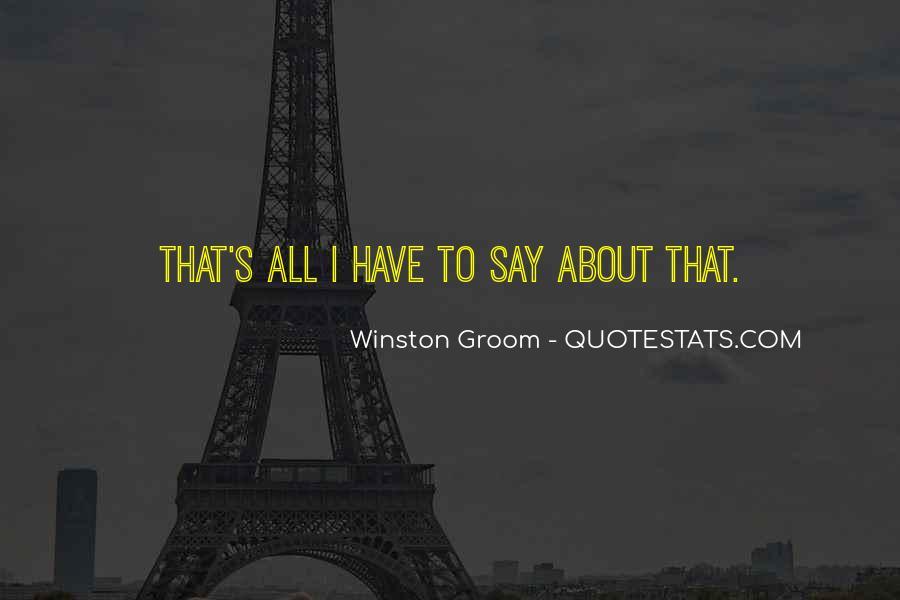 Winston Groom Quotes #558181