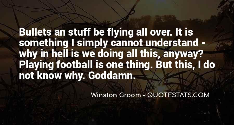 Winston Groom Quotes #717950