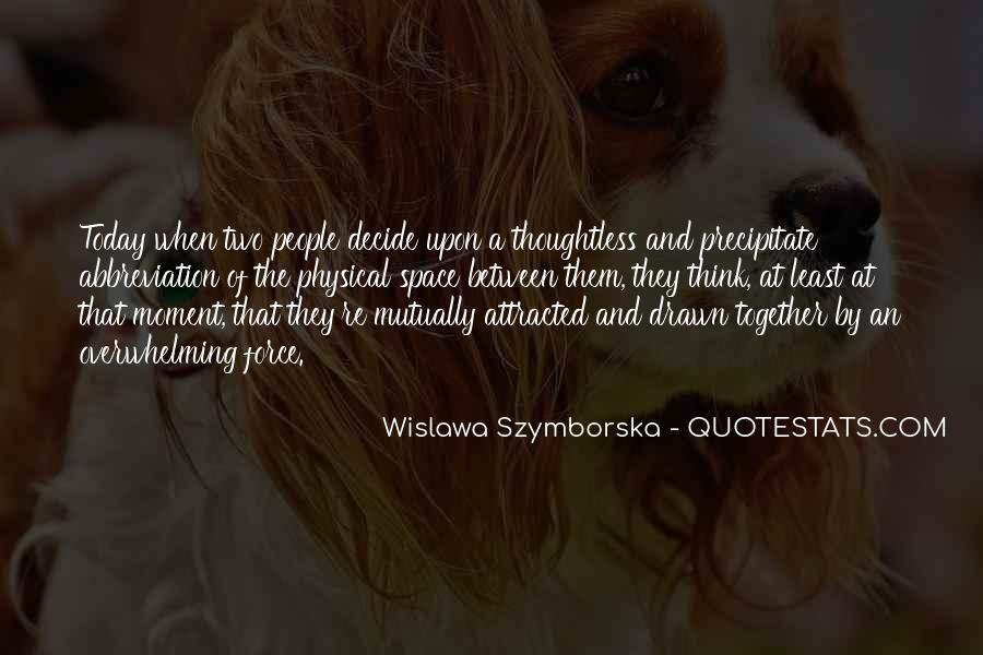 Wislawa Szymborska Quotes #1186472