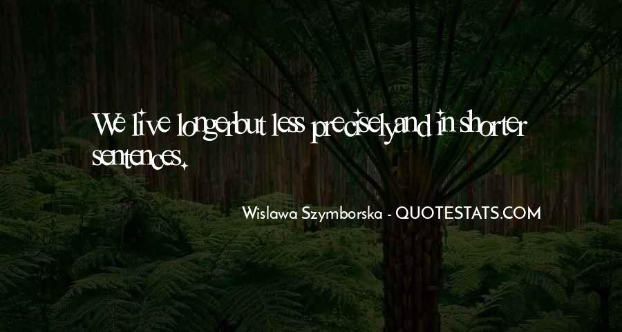 Wislawa Szymborska Quotes #1502792