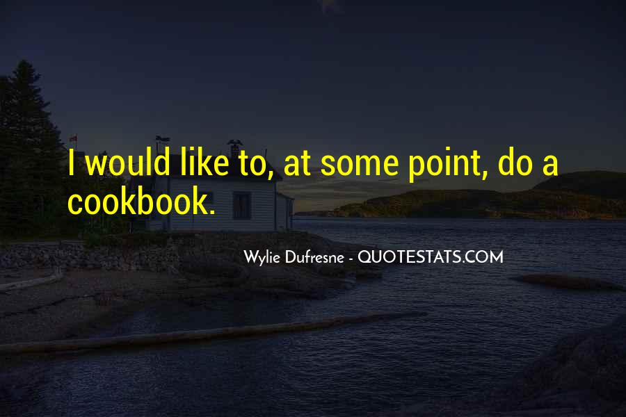 Wylie Dufresne Quotes #1079301