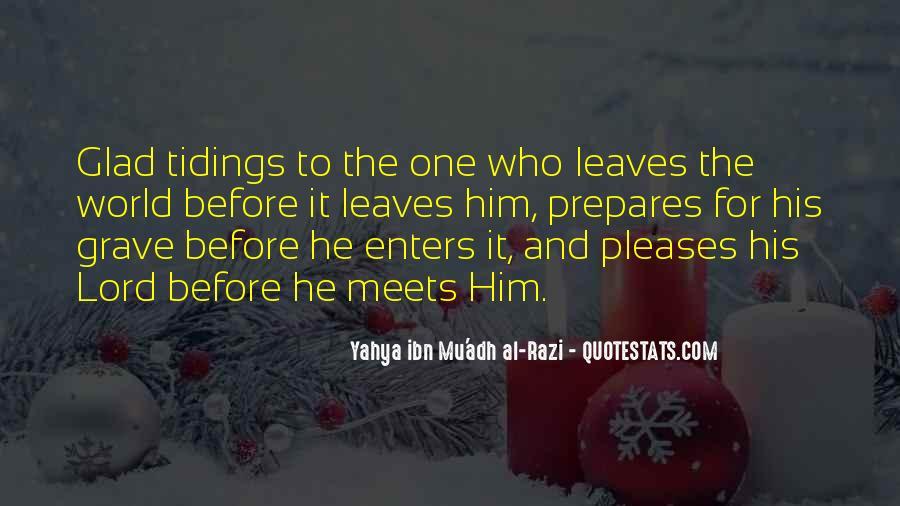 Yahya Ibn Mu'adh Al-Razi Quotes #407192