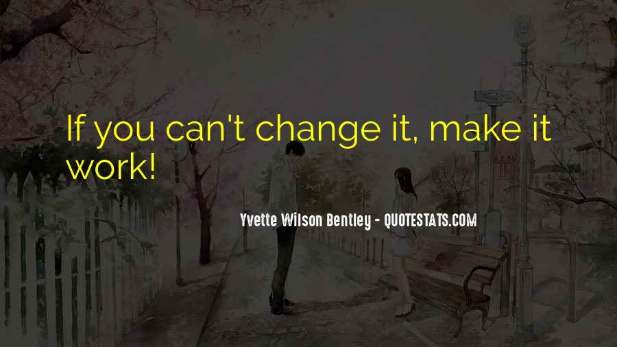 Yvette Wilson Bentley Quotes #1442338