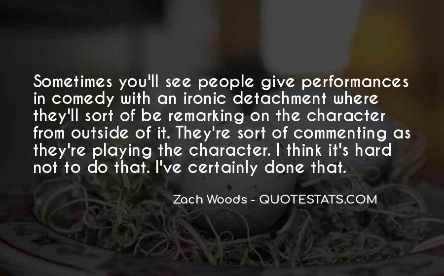 Zach Woods Quotes #1749069