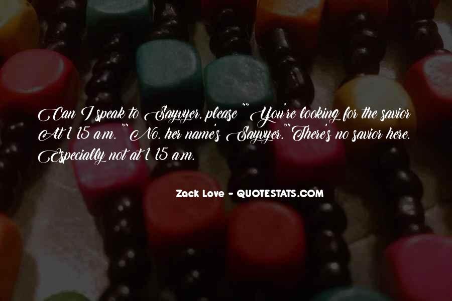 Zack Love Quotes #1448510