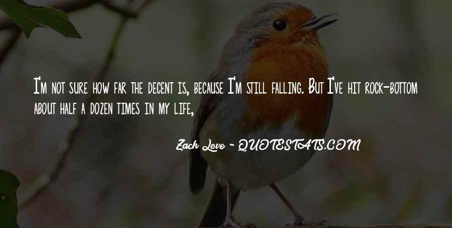 Zack Love Quotes #1545404