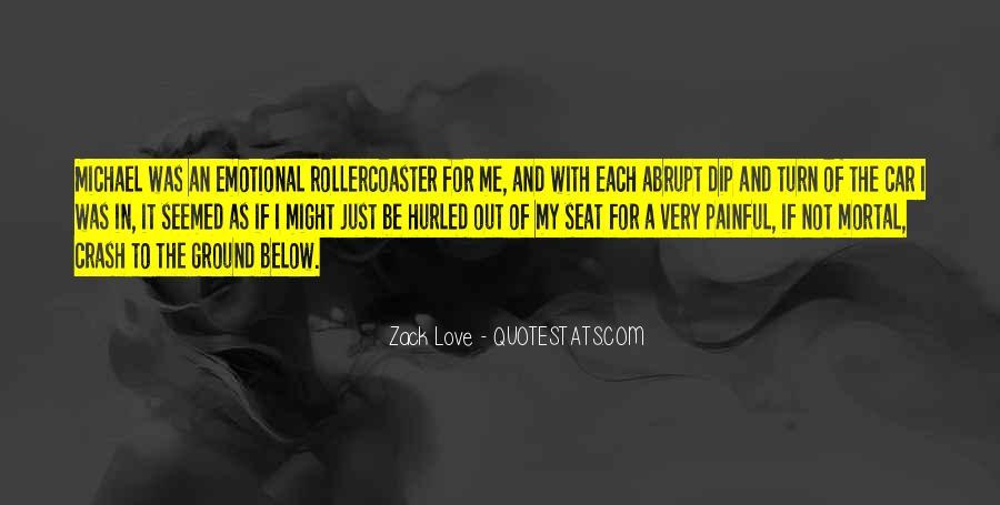 Zack Love Quotes #1594929