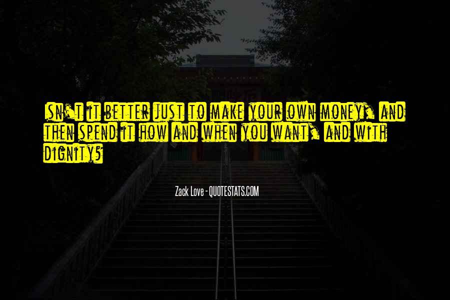 Zack Love Quotes #1711759