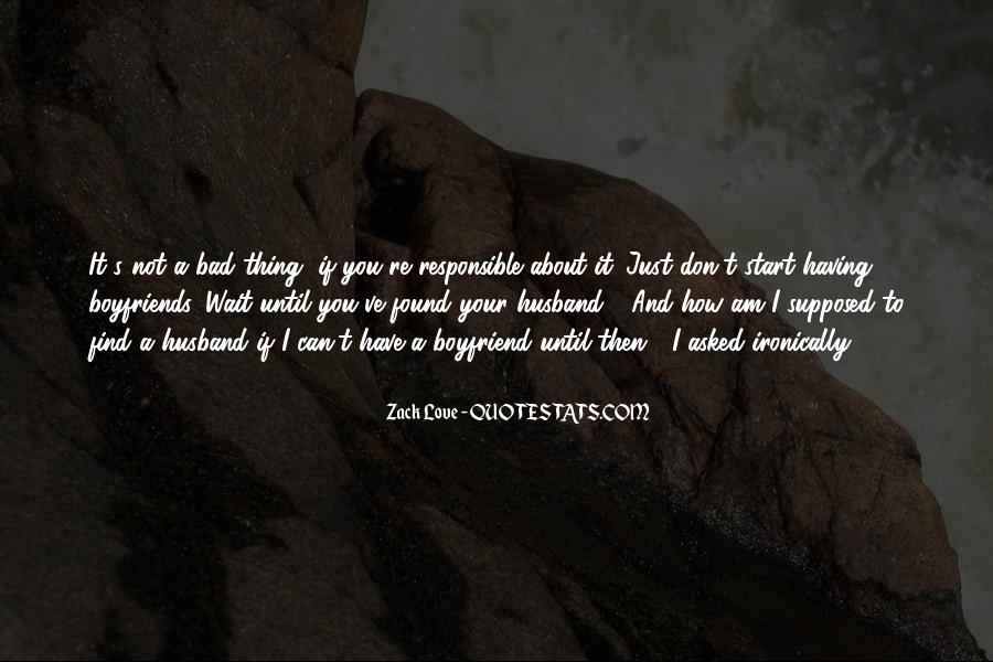 Zack Love Quotes #1805318