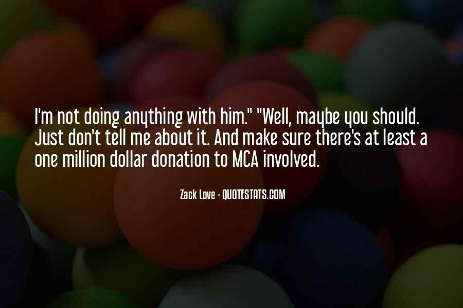 Zack Love Quotes #519012