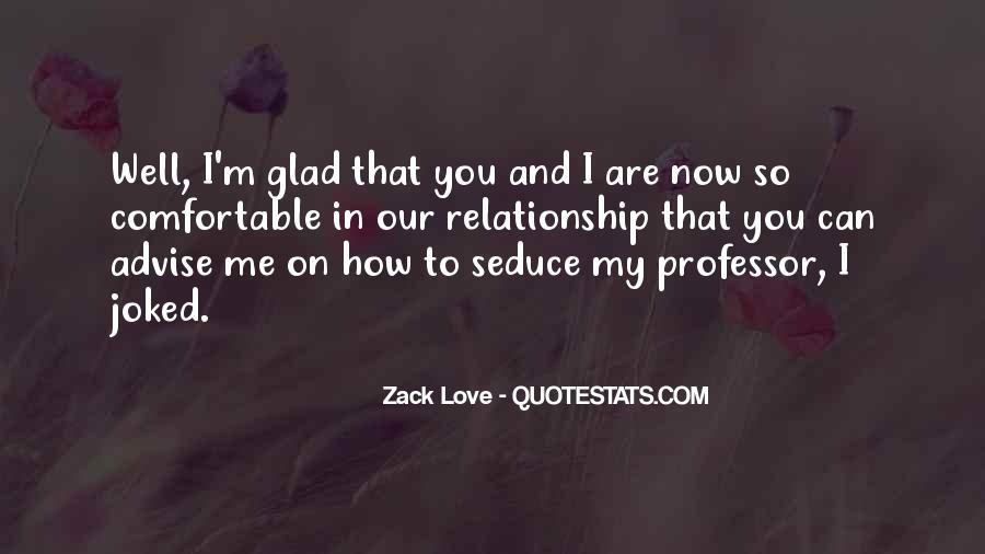 Zack Love Quotes #582738