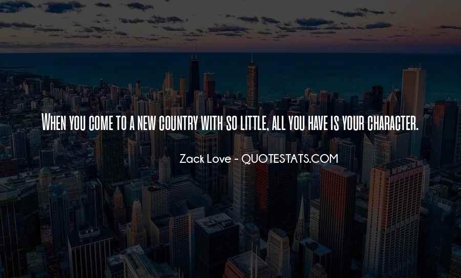 Zack Love Quotes #680208