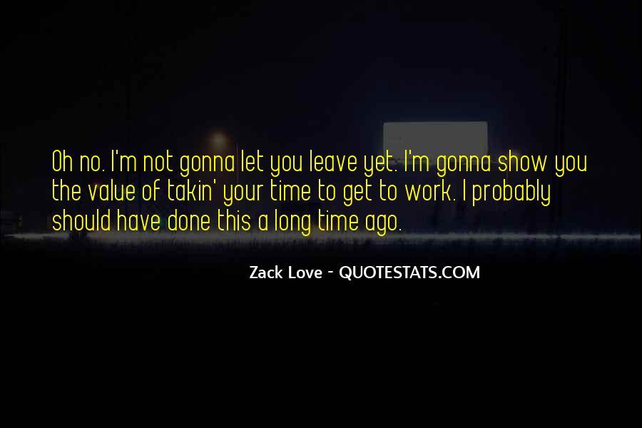 Zack Love Quotes #842405