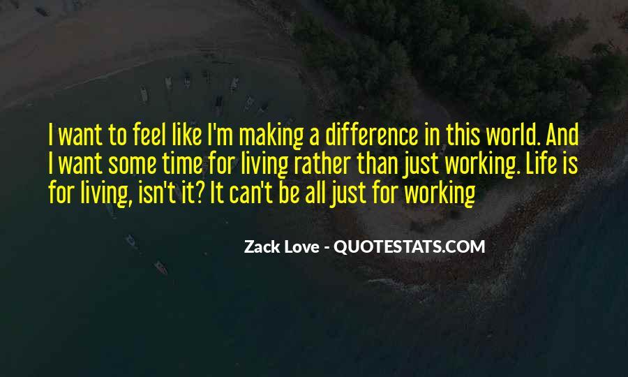 Zack Love Quotes #877325