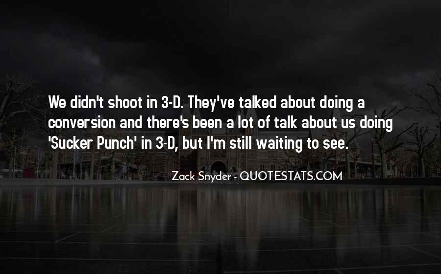 Zack Snyder Quotes #1641899