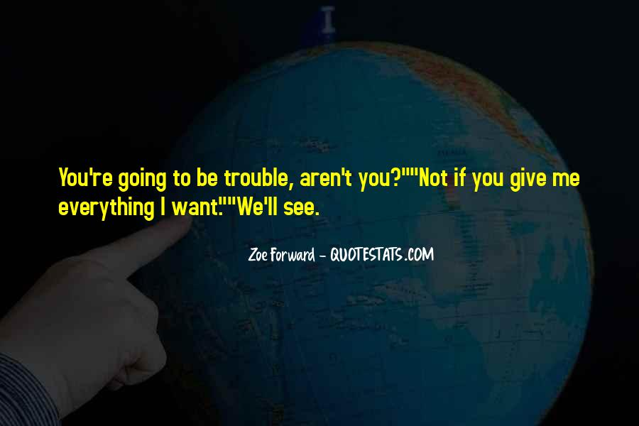 Zoe Forward Quotes #1111441