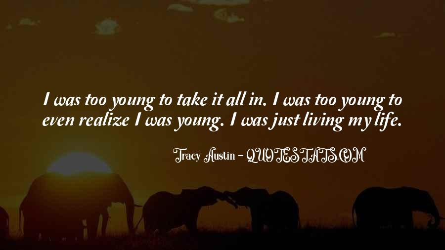 Quotes About Living Young #420809