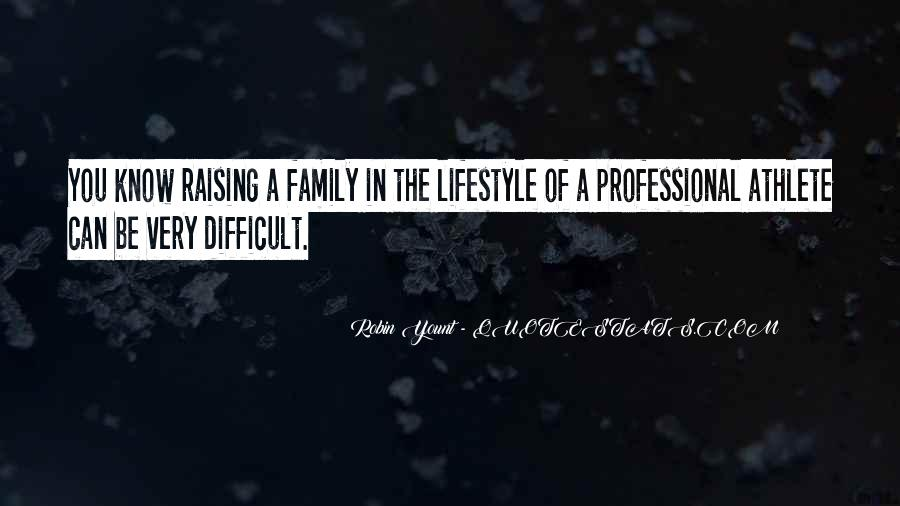 Quotes About Difficult Family #1101019