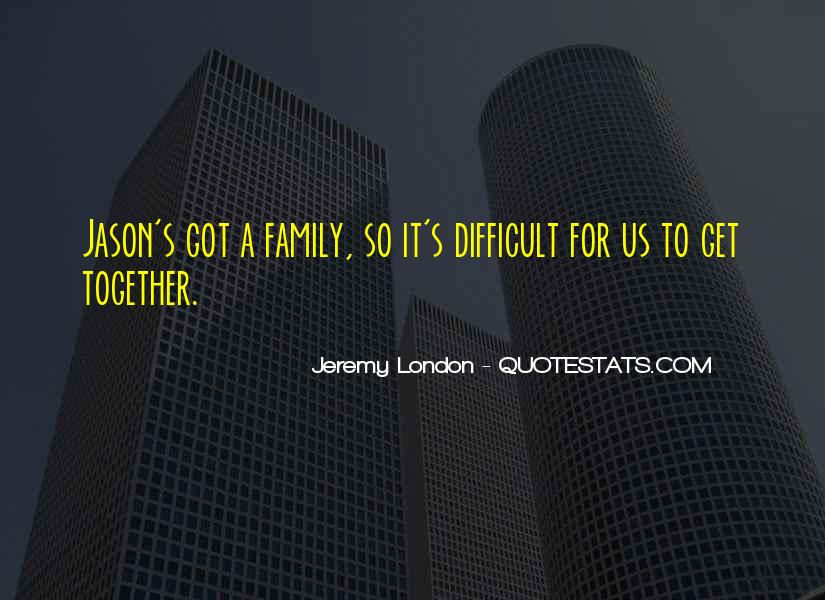 Quotes About Difficult Family #1112376