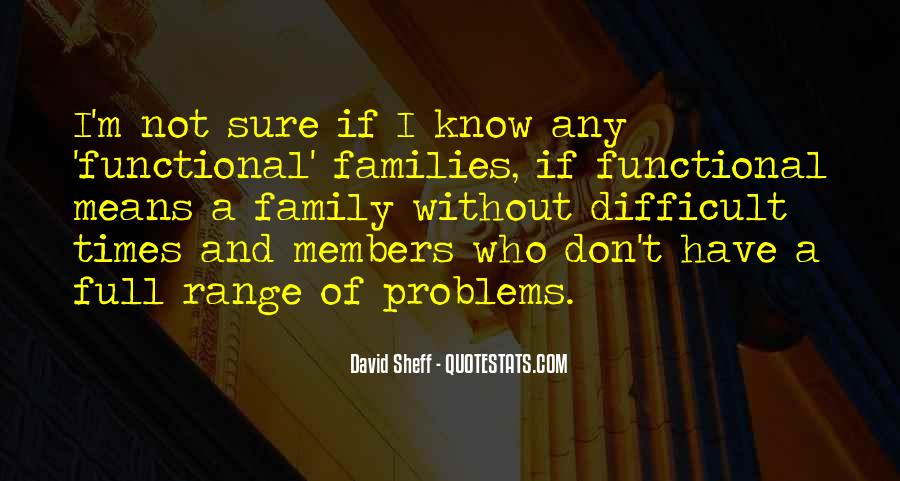 Quotes About Difficult Family #1410694