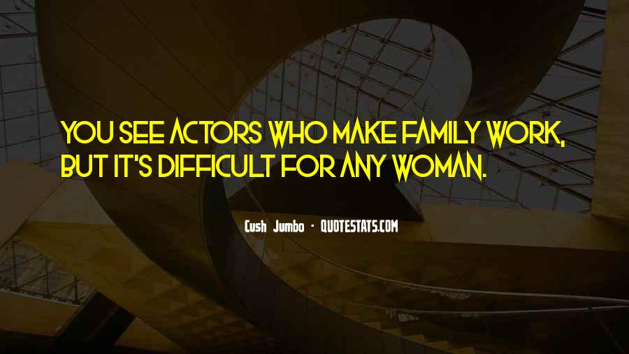 Quotes About Difficult Family #1419568