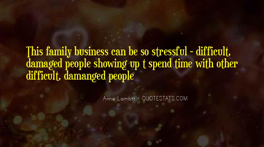 Quotes About Difficult Family #1572436