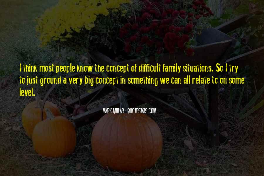Quotes About Difficult Family #1643778