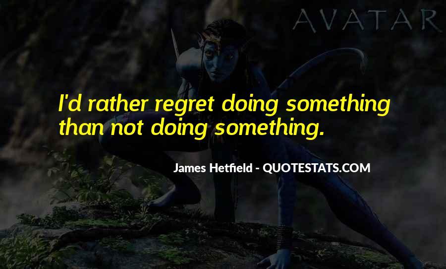 Hetfield Quotes #1545882