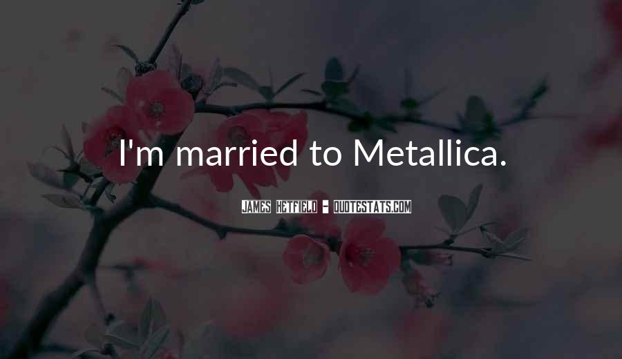Hetfield Quotes #49213