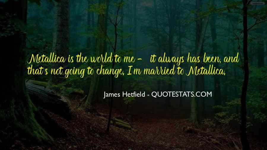 Hetfield Quotes #786276