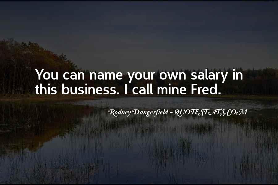 Quotes About Mine Your Own Business #1873654