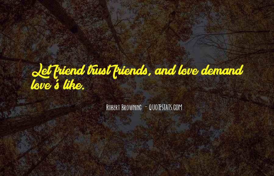 Quotes About Love Trust And Friendship #1104508