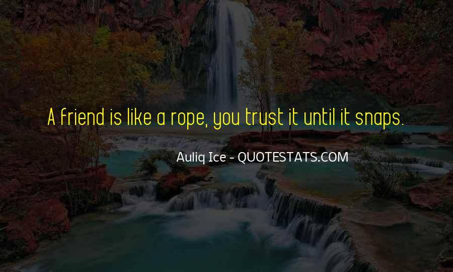 Quotes About Love Trust And Friendship #1421556