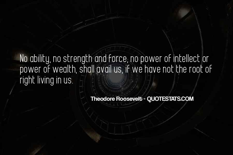Quotes About Ability And Power #258875