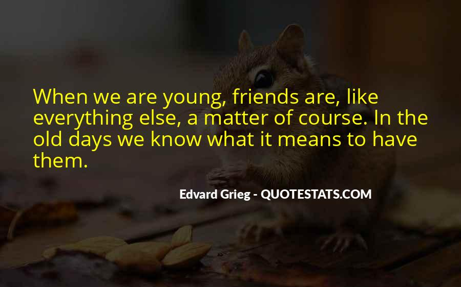 Quotes About Having So Many Friends #8449