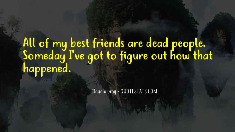 Quotes About Having So Many Friends #9175