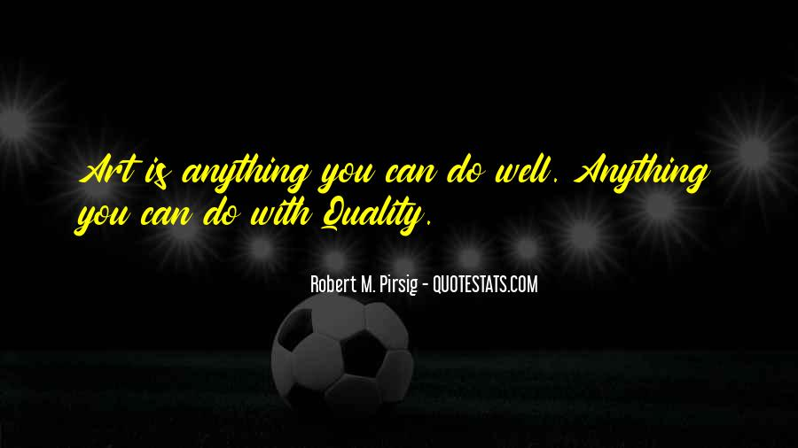 Quotes About Quality Pirsig #1815571