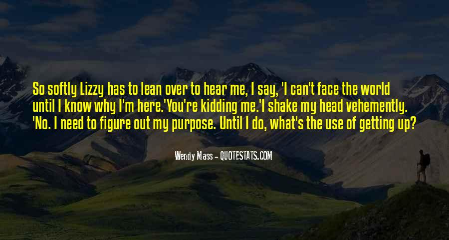 Quotes About Getting Out Of Your Head #246823