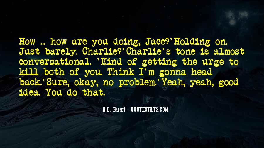 Quotes About Getting Out Of Your Head #250057