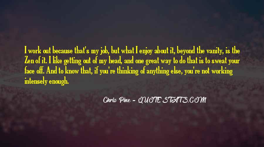 Quotes About Getting Out Of Your Head #946815