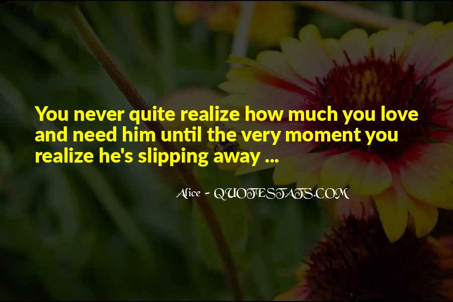 Quotes About Love Slipping Away #1331930
