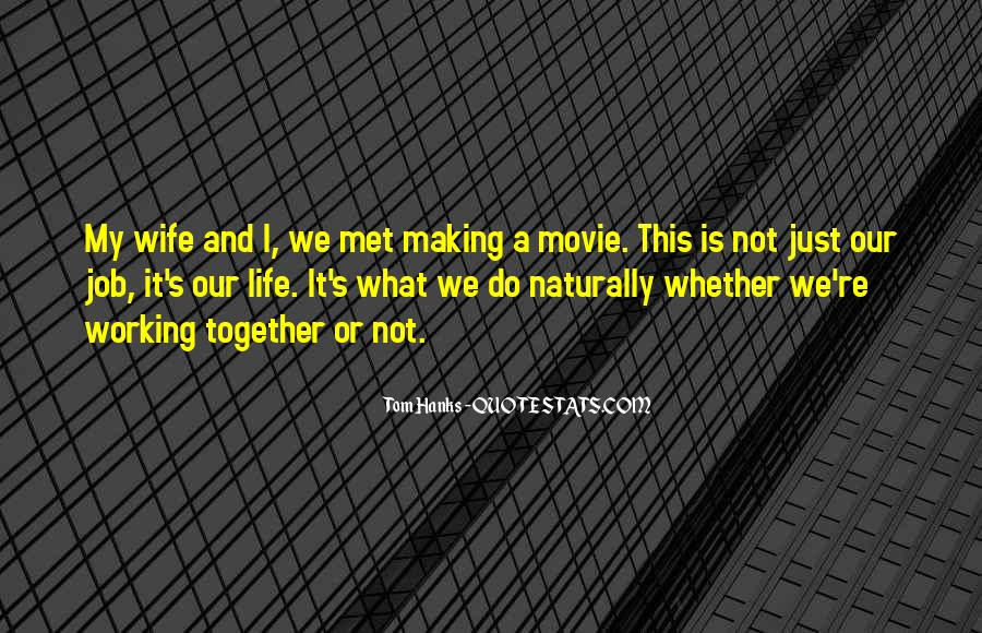 Quotes About Making It Together #491035