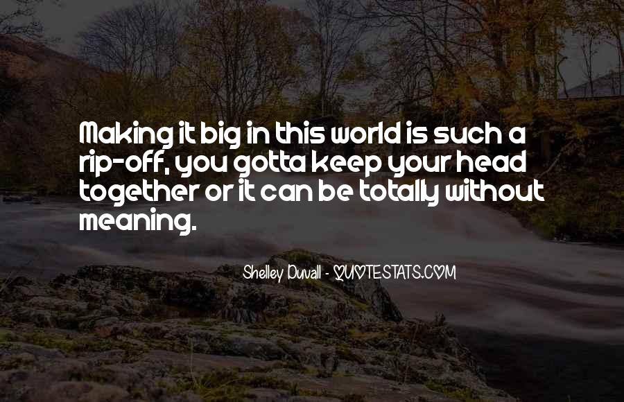 Quotes About Making It Together #731926