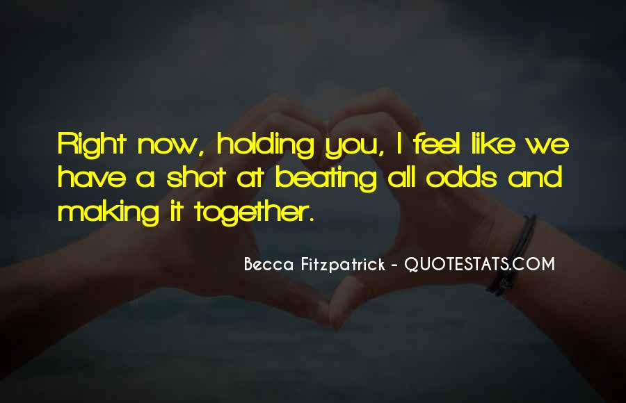 Quotes About Making It Together #921137