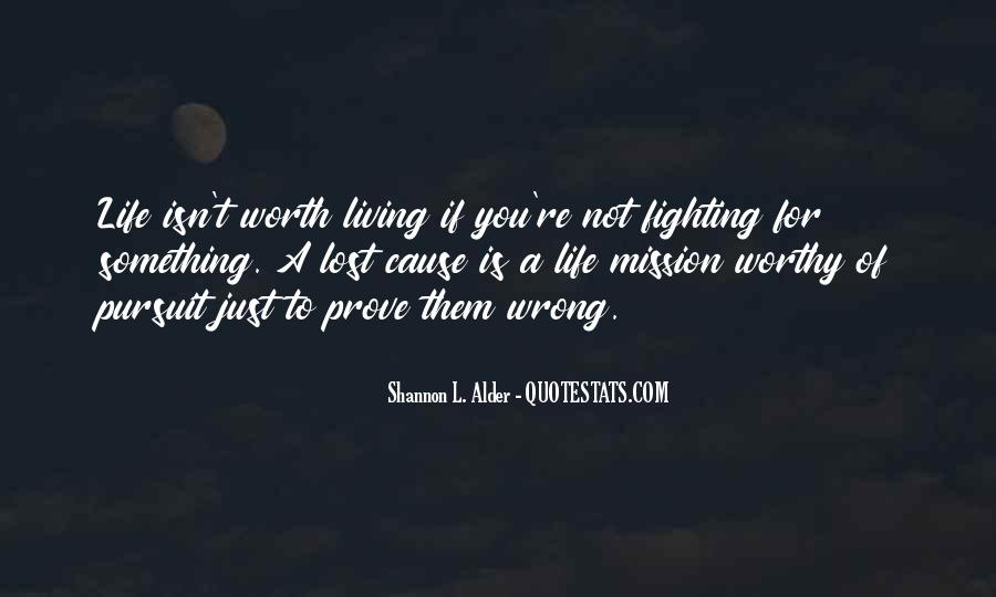 Quotes About Life Worth Fighting For #1042149