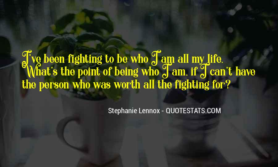 Quotes About Life Worth Fighting For #1480592